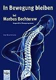 In Bewegung bleiben bei Morbus Bechterew: Ausgewählte Übungsprogramme