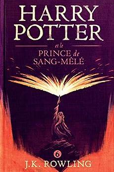 Harry Potter et le Prince de Sang-Mêlé (French Edition) by [J.K. Rowling, Jean-François Ménard]