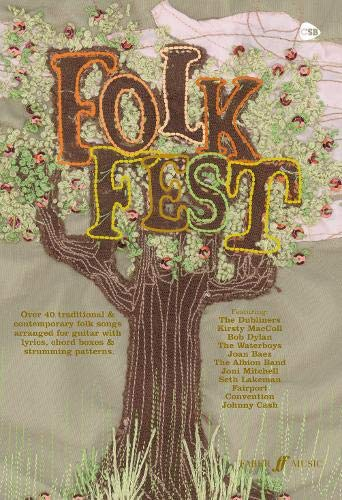 Folk Fest: (Chord Songbook): Over Forty Traditional and Contemporary Folk Songs Arranged for Guitar with Lyrics, Chord Boxes and Strumming Patterns