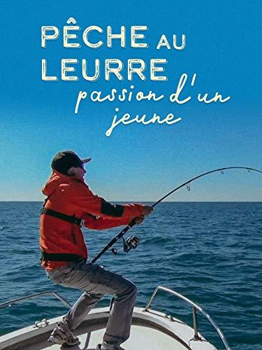 Pêche aux leurres : la passion dun jeune