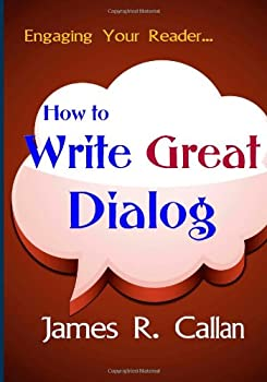 Unknown Binding How to Write Great Dialog Book