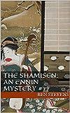 The Shamisen: An Ennin Mystery #77 (English Edition)...