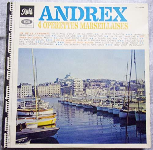 Andrex, 4 Operettes Marseillaises , Un de La Canebiere - 3 de La Marine - Au Pays Du Soleil - Zou Le Midi Bouge : Vinyle 33 Tours Biem Pathé PTX 40148
