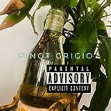 PINOT GRIGIO [Explicit]
