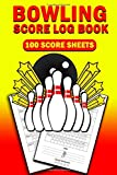 Bowling Score Log Book: Bowling Score Log Book, 100 Score Keeper Sheets for Personal And Team Records. Keep Track Of Your Scores.Gift For Bowlers And Bowling Lovers Size 6'x 9'