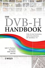 The DVB-H Handbook: The Functioning and Planning of Mobile TV Hardcover