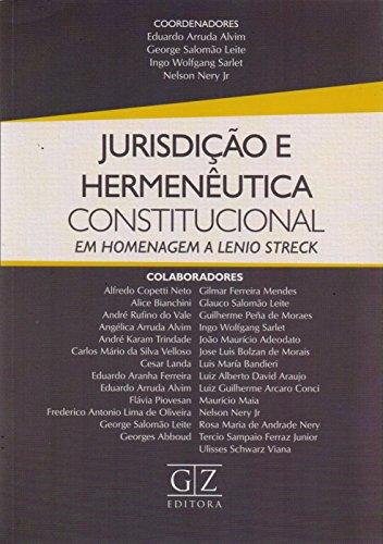 Jurisdição e Hermenêutica Constitucional em Homenagem a Lenio Streck - Volume 1