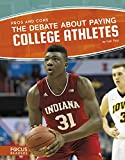 The Debate about Paying College Athletes (Pros and Cons (Paperback Set of 8))