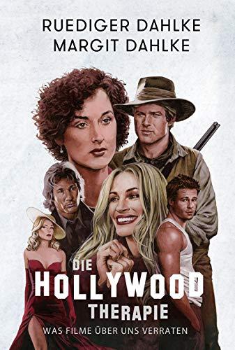 Die Hollywood-Therapie: Was Filme über uns verraten