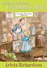 More Stories from Grandma's Attic (Grandma's Attic Series Book 2)
