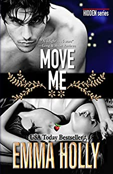 Move Me (Hidden Series Book 3) by [Emma Holly]