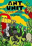 Ant Unit: Special Division - A Bedtime Story For Kids of Ages 3-6 and above (Children's Read Aloud Picture Books) : A tale of insects fighting to survive ... in a harsh cold world! (English Edition)