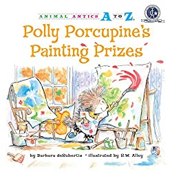 Polly Porcupine's Painting Prizes by Barbara deRubertis