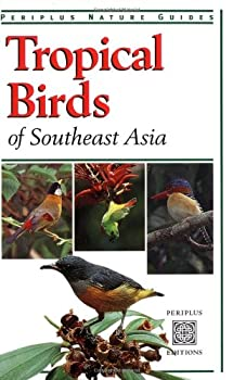 Tropical Birds of Southeast Asia (Periplus Nature Guides) 9625931678 Book Cover