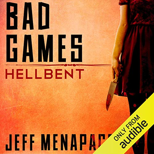 Bad Games: Hellbent - A Dark Psychological Thriller audiobook cover art