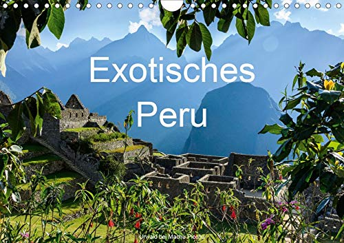 Exotisches Peru (Wandkalender 2020 DIN A4 quer): Exotische Bilder von Flora und Fauna aus dem zauberhaften Peru (Monatskalender, 14 Seiten ) (CALVENDO Natur)