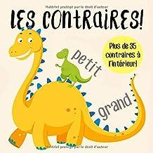 Les contraires!: Un livre d'apprentissage précoce amusant pour les 2-5 ans (French Edition)