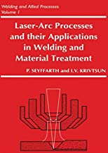 Laser-Arc Processes and Their Applications in Welding and Material Treatment (Welding and Allied Process)