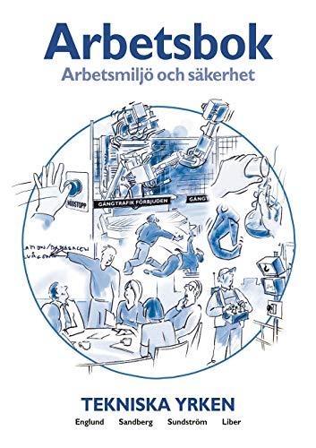 Arbetsmiljö och säkerhet Arbetsbok Tekniska yrken