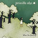 Songtexte von Priscilla Ahn - When You Grow Up