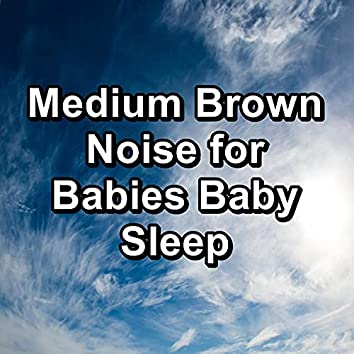 Medium Brown Noise for Babies Baby Sleep