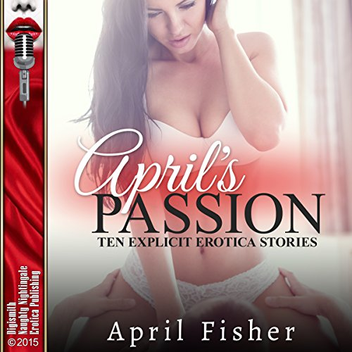 April's Passion: Ten Explicit Erotica Stories audiobook cover art