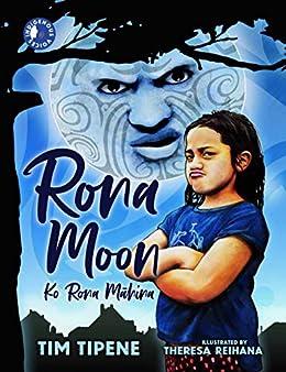 Rona Moon: Ko Rona Māhina by [Tim Tipene, Theresa Reihana, Stephanie Huriana Fong]