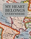 My heart belongs everywhere Travel Planner: Journal Notebook for Trips 120 Pages with CheckLists, Planners, Trip Information, Budget, To -dos and more/ 8in x 10in [Idioma Inglés]