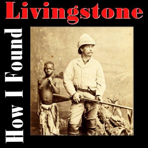 How I Found Livingstone audiobook cover art