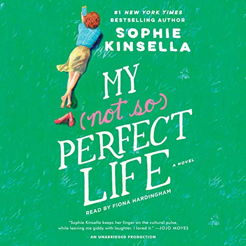 My Not So Perfect Life     A Novel              Written by:                                                                                                                                 Sophie Kinsella                               Narrated by:                                                                                                                                 Fiona Hardingham                      Length: 11 hrs and 58 mins     73 ratings     Overall 4.5