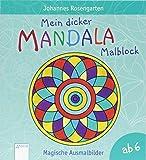 Mein dicker Mandala-Malblock: Magische Ausmalbilder ab 6 Jahren