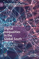 Digital Inequalities in the Global South (Global Transformations in Media and Communication Research - A Palgrave and IAMCR Series)