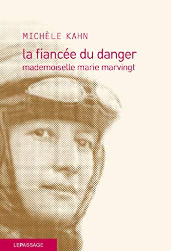 La fiancée du danger - Mademoiselle marie Marvingt par [Michèle Kahn]