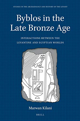 Byblos in the Late Bronze Age (Studies in the Archaeology and History of the Levant)