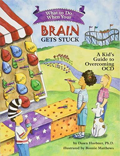 What to Do When Your Brain Gets Stuck: A Kid s Guide to Overcoming OCD (What-to-Do Guides for Kids)