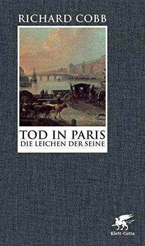 Tod in Paris: Die Leichen der Seine 1795-1801