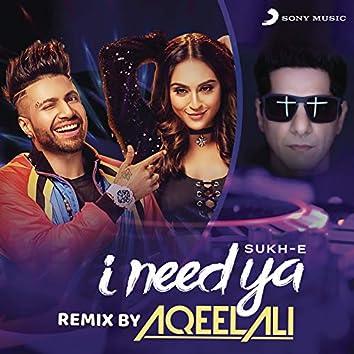I Need Ya (Remix by Aqeel Ali)