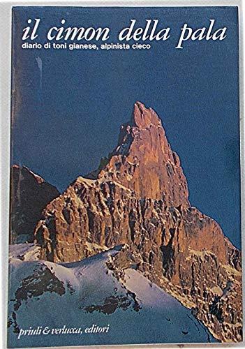 Il Cimon della Pala. Diario di Toni Gianese, alpinista cieco.