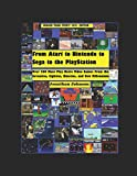 From Atari to Nintendo to Sega to the PlayStation: Over 200 Must Play Retro Video Games From the Seventies, Eighties, Nineties, and New Millennium--Bigger Than Ever 2021 Edition