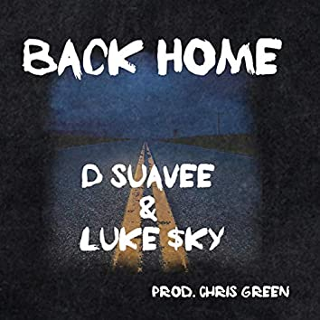Back Home (feat. D Suavee)