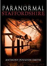 [(Paranormal Staffordshire)] [ By (author) Anthony Poulton-Smith ] [December, 2011]