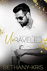 Unraveled (Guzzi Duet Book 1)