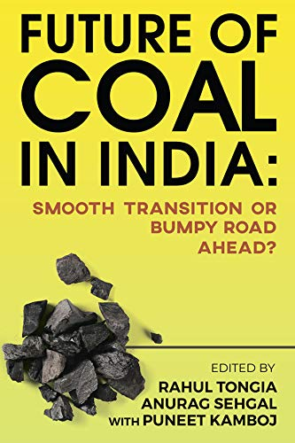 Future of Coal in India : Smooth Transition or Bumpy Road Ahead?