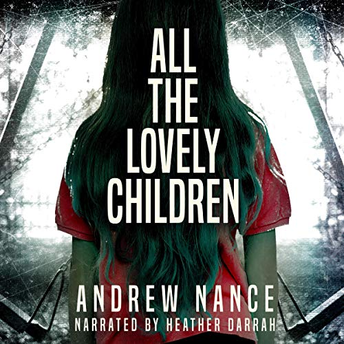 All the Lovely Children Audiobook By Andrew Nance cover art