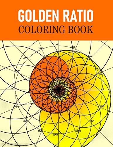 Golden Ratio Coloring Book: Golden Ratio Coloring Book, Goldern Ratio Art