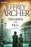 Triumph und Fall: Roman