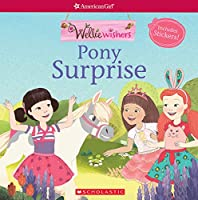 Pony Surprise (American Girl: Welliewishers)