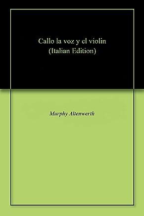 Callo la voz y el violin