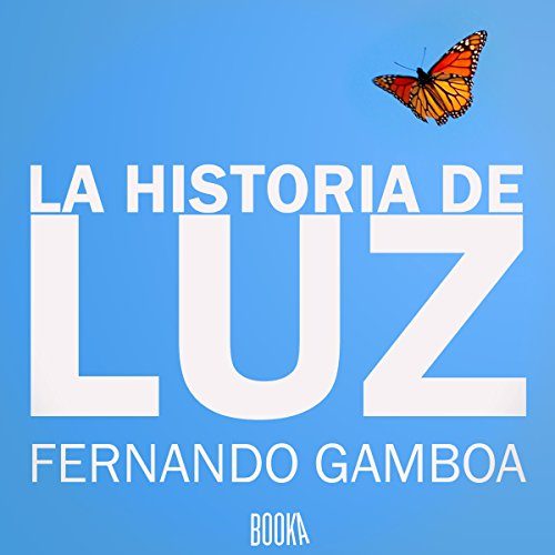 La Historia De Luz [The Story of Luz] audiobook cover art