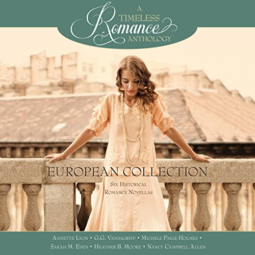 European Collection     Six Historical Romance Novellas              De :                                                                                                                                 Annette Lyon,                                                                                        G.G. Vandagriff,                                                                                        Michele Paige Holmes,                   and others                          Lu par :                                                                                                                                 Elizabeth Wiley                      Durée : 8 h et 42 min     Pas de notations     Global 0,0